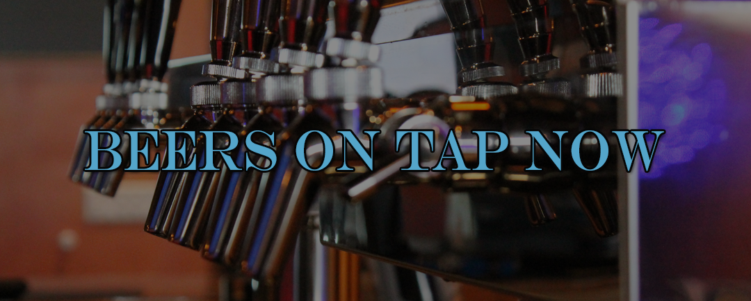 Beers on Tap Now